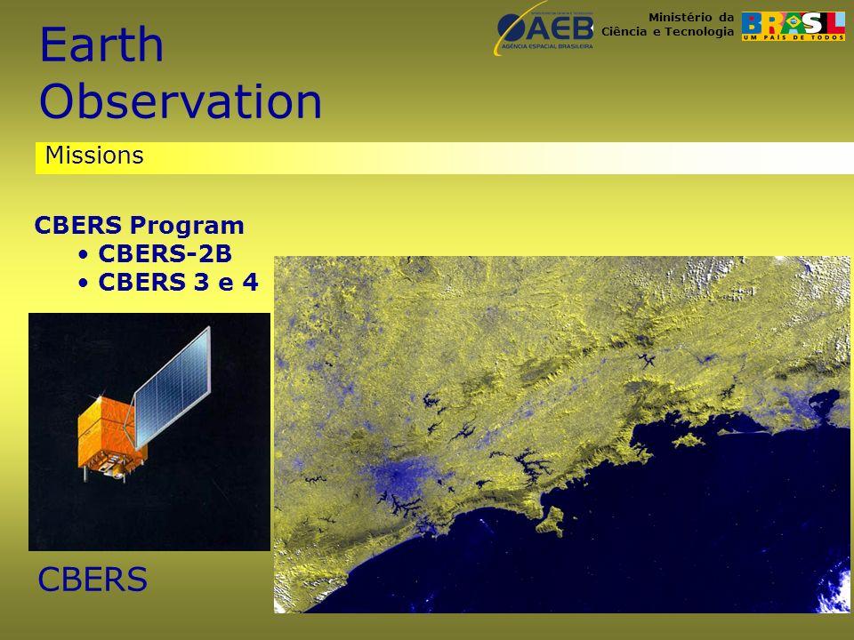 Ministério da Ciência e Tecnologia Missions CBERS Program CBERS-2B CBERS 3 e 4 CBERS Earth Observation
