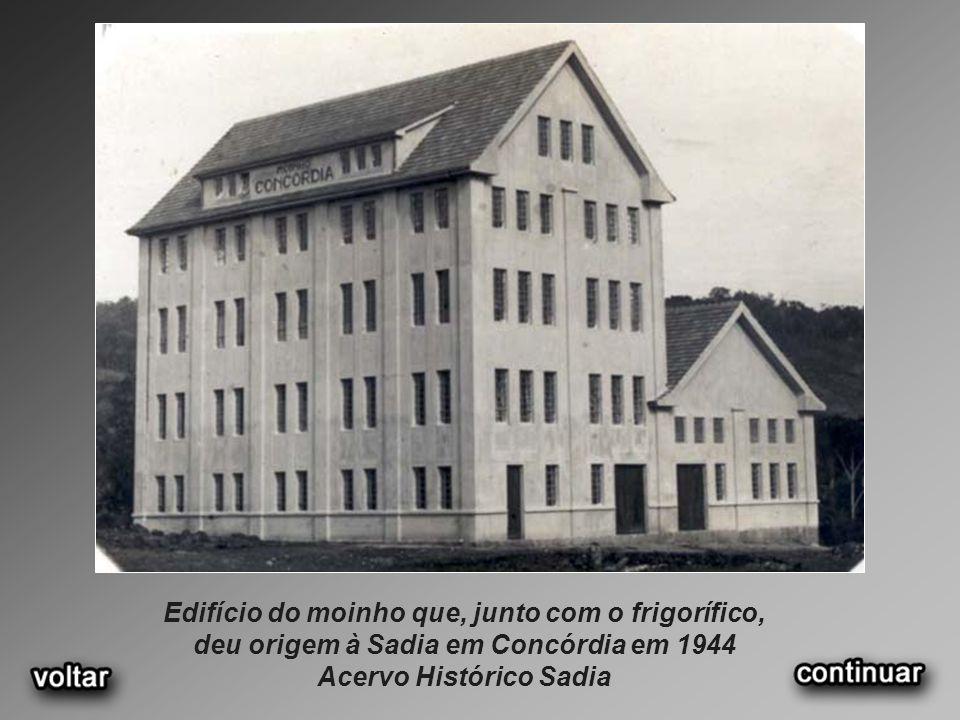 Edifício do moinho que, junto com o frigorífico, deu origem à Sadia em Concórdia em 1944 Acervo Histórico Sadia