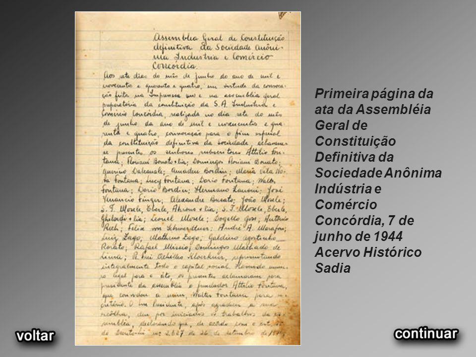Primeira página da ata da Assembléia Geral de Constituição Definitiva da Sociedade Anônima Indústria e Comércio Concórdia, 7 de junho de 1944 Acervo H