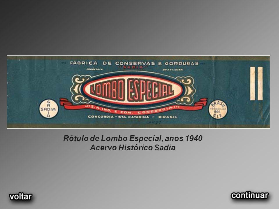 Rótulo de Lombo Especial, anos 1940 Acervo Histórico Sadia