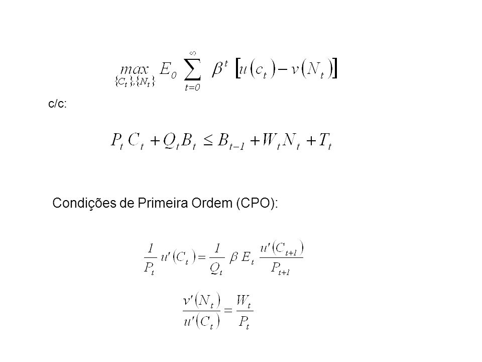 c/c: Condições de Primeira Ordem (CPO):