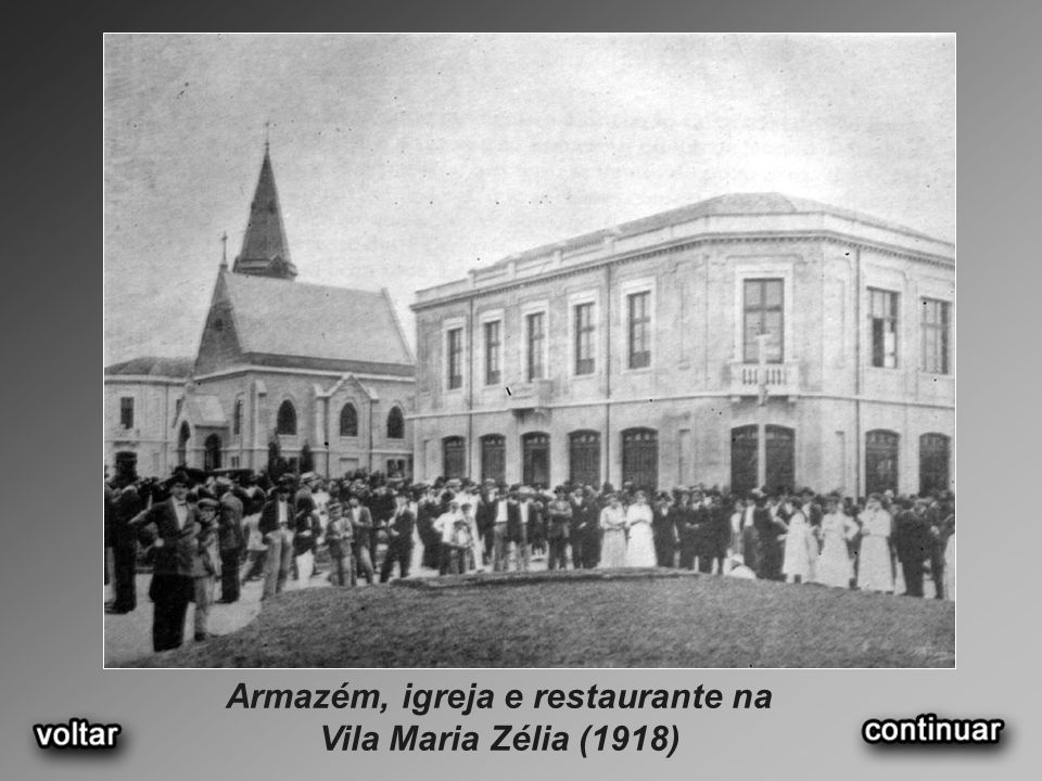 Armazém, igreja e restaurante na Vila Maria Zélia (1918)