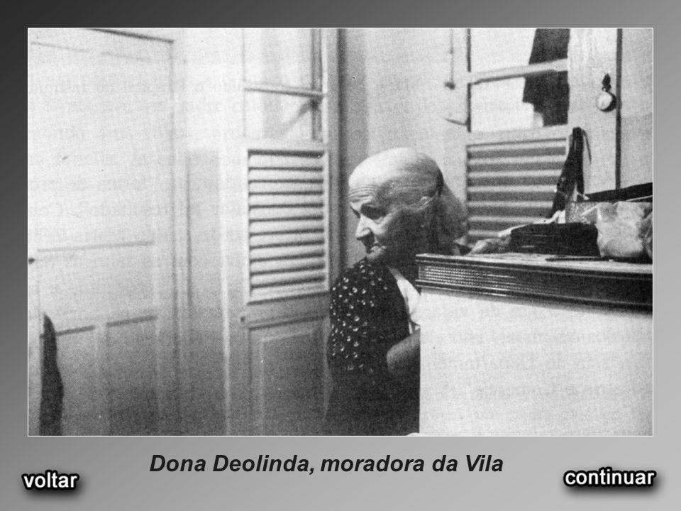 Dona Deolinda, moradora da Vila