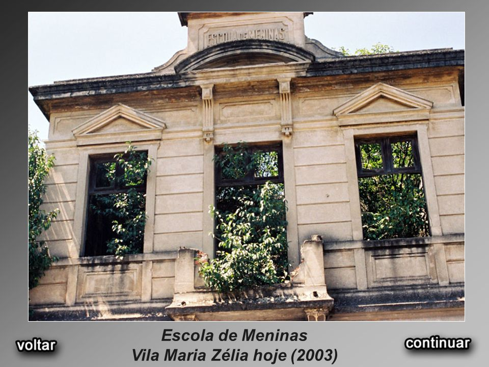 Escola de Meninas Vila Maria Zélia hoje (2003)