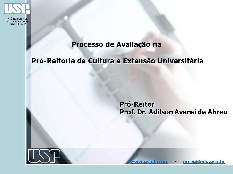 PRÓ-REITORIA DE CULTURA E EXTENSÃO UNIVERSITÁRIA Pró-Reitoria de Cultura e Extensão Universitária Pró-Reitor Prof. Dr. Adilson Avansi de Abreu www.usp