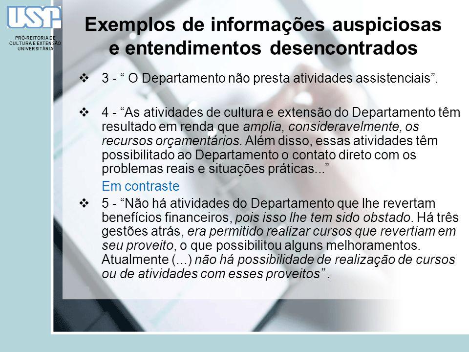 Exemplos de informações auspiciosas e entendimentos desencontrados 3 - O Departamento não presta atividades assistenciais. 4 - As atividades de cultur