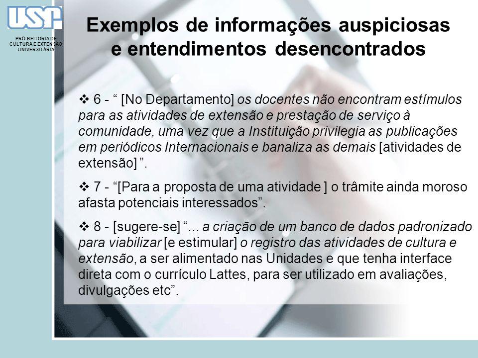 Exemplos de informações auspiciosas e entendimentos desencontrados PRÓ-REITORIA DE CULTURA E EXTENSÃO UNIVERSITÁRIA 6 - [No Departamento] os docentes