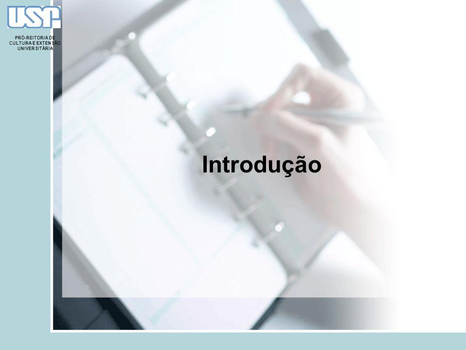 PRÓ-REITORIA DE CULTURA E EXTENSÃO UNIVERSITÁRIA Introdução