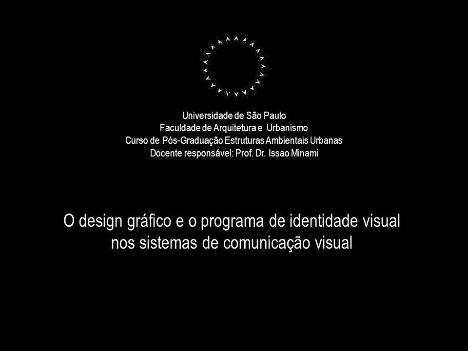 Universidade de São Paulo Faculdade de Arquitetura e Urbanismo Curso de Pós-Graduação Estruturas Ambientais Urbanas Docente responsável: Prof. Dr. Iss