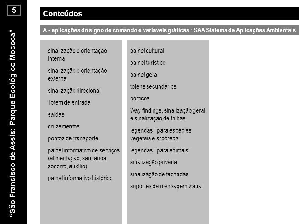 A - aplicações do signo de comando e variáveis gráficas.: SAA Sistema de Aplicações Ambientais Conteúdos painel cultural painel turístico painel geral