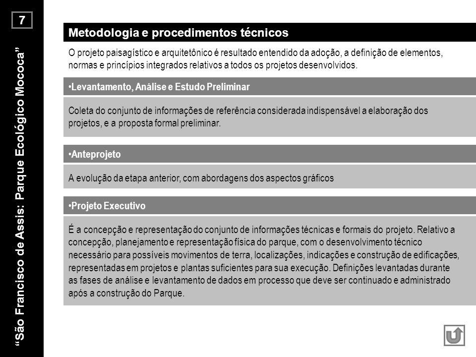 7 Levantamento, Análise e Estudo Preliminar Metodologia e procedimentos técnicos Coleta do conjunto de informações de referência considerada indispens
