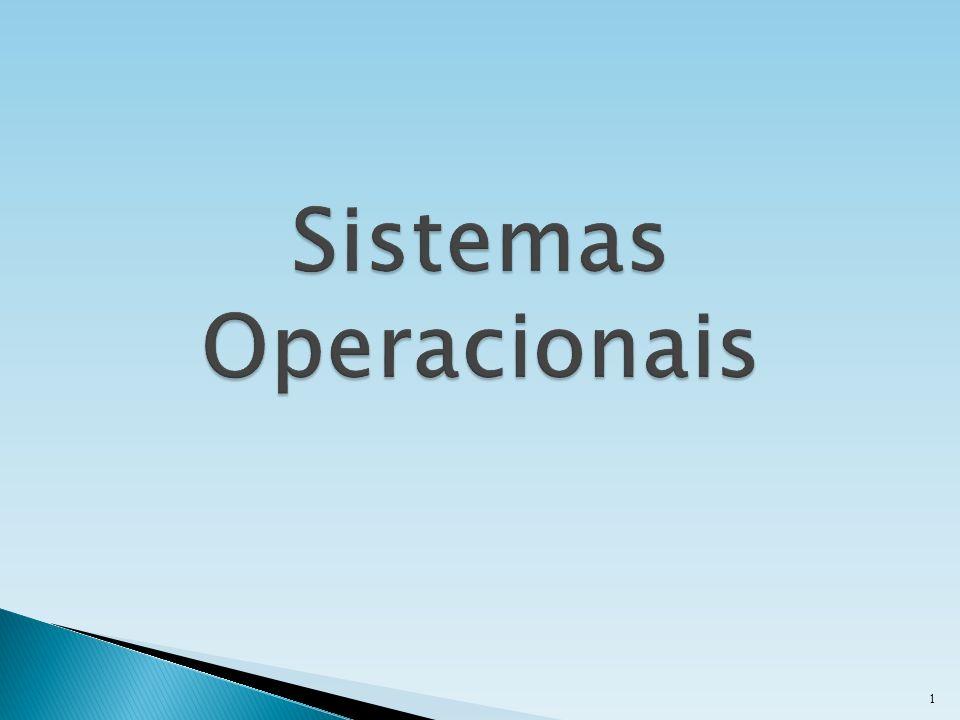 Sistema Operacional: principal programa do sistema, que controla todos os recursos do computador (dispositivos físicos e funções de software).