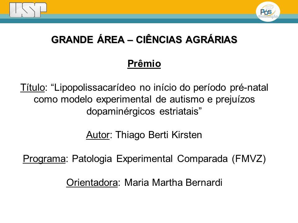 GRANDE ÁREA – CIÊNCIAS AGRÁRIAS Prêmio Título: Lipopolissacarídeo no início do período pré-natal como modelo experimental de autismo e prejuízos dopam