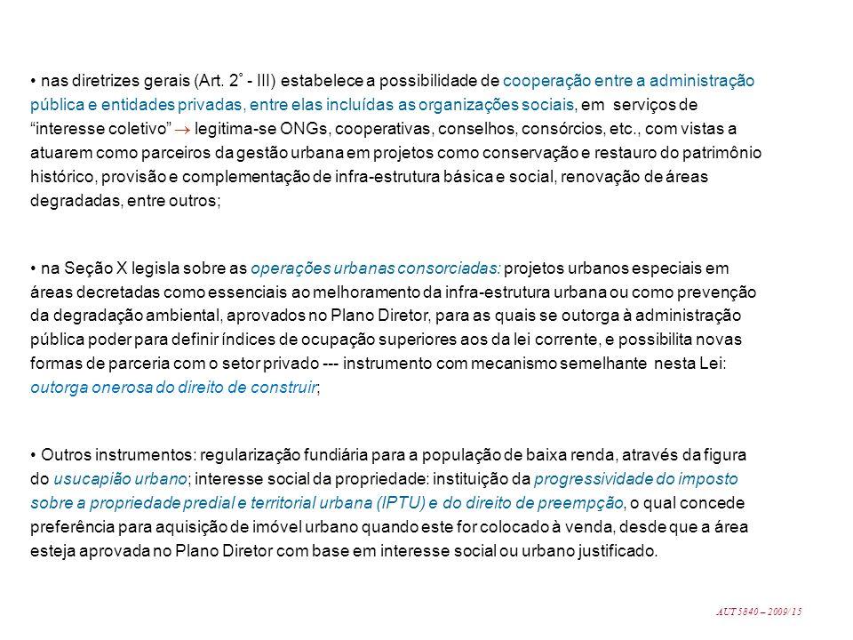 nas diretrizes gerais (Art. 2 º - III) estabelece a possibilidade de cooperação entre a administração pública e entidades privadas, entre elas incluíd