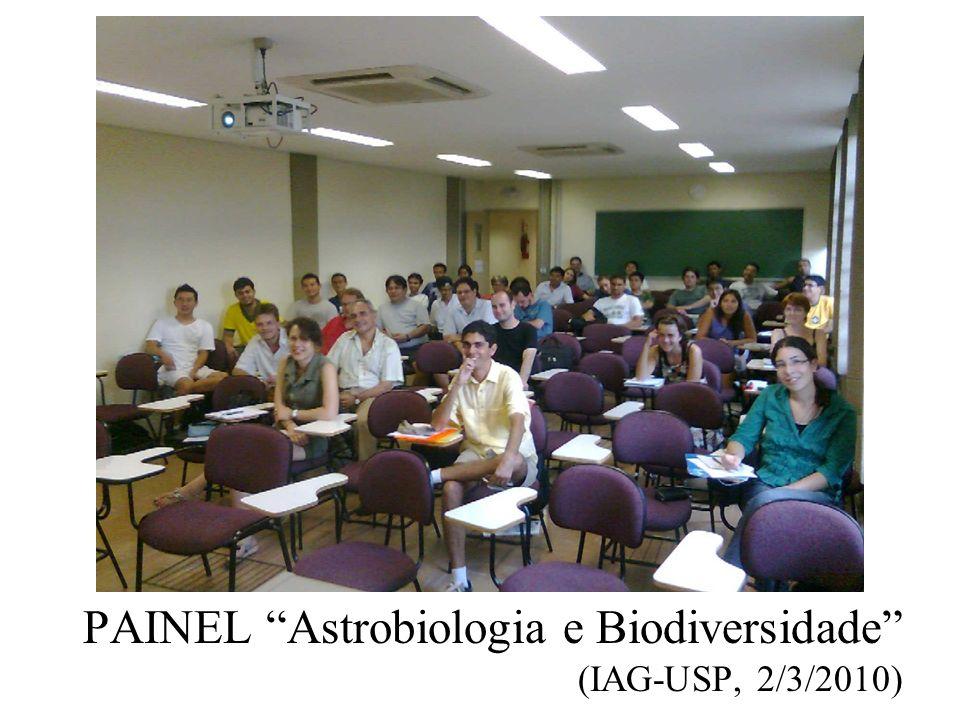 PAINEL Astrobiologia e Biodiversidade (IAG-USP, 2/3/2010)