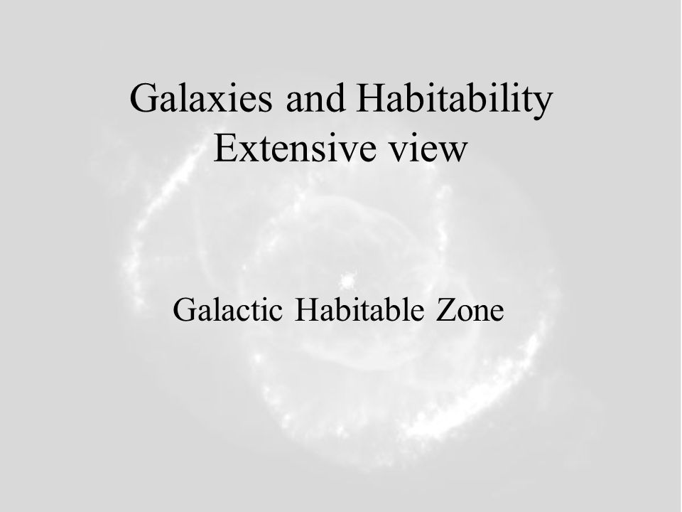 Galaxies and Habitability Extensive view Galactic Habitable Zone