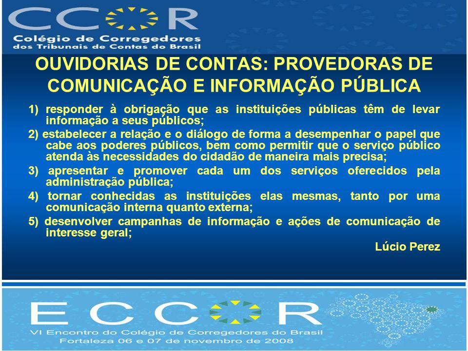1) responder à obrigação que as instituições públicas têm de levar informação a seus públicos; 2) estabelecer a relação e o diálogo de forma a desempe