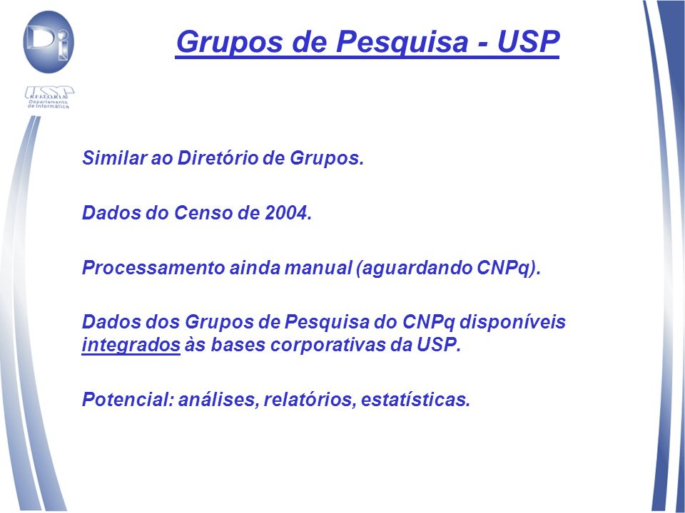 Grupos de Pesquisa - USP Similar ao Diretório de Grupos.