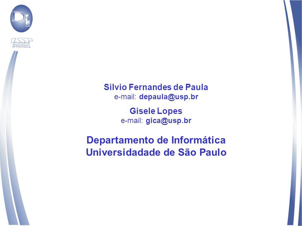 Silvio Fernandes de Paula e-mail: depaula@usp.br Gisele Lopes e-mail: gica@usp.br Departamento de Informática Universidadade de São Paulo