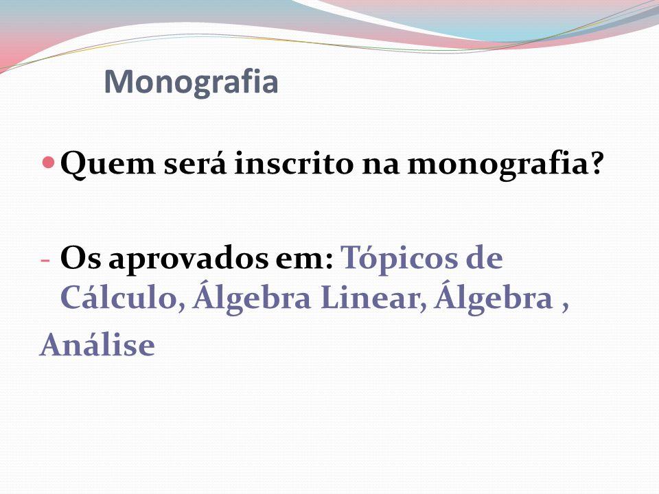 Monografia Quem será inscrito na monografia.