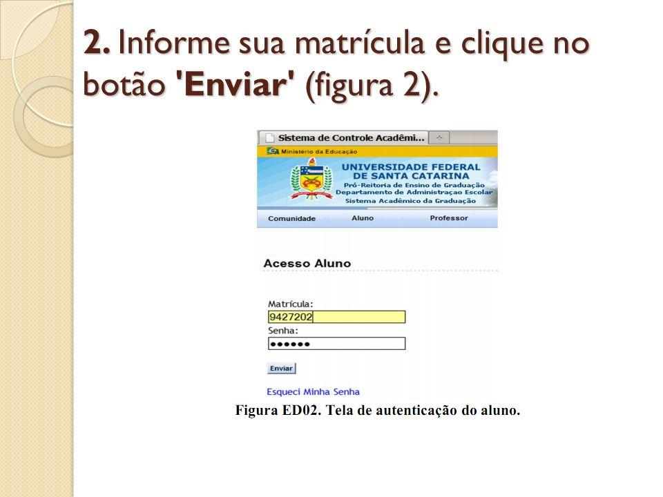2. Informe sua matrícula e clique no botão 'Enviar' (figura 2).