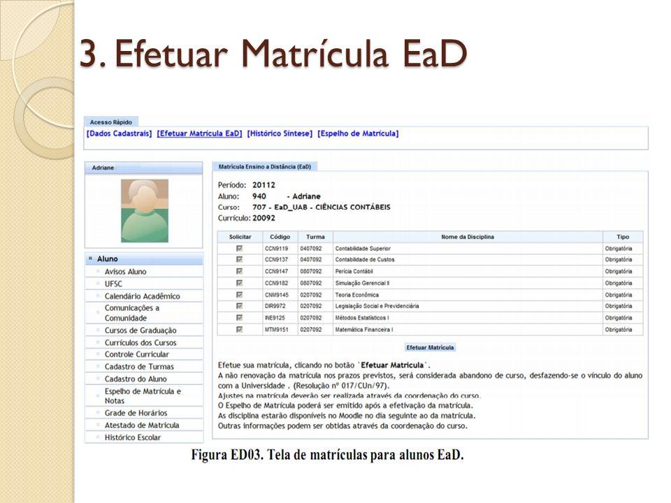 Observe na figura ED03 que o botão: deverá ser acionado para confirmar sua matrícula no período informado.