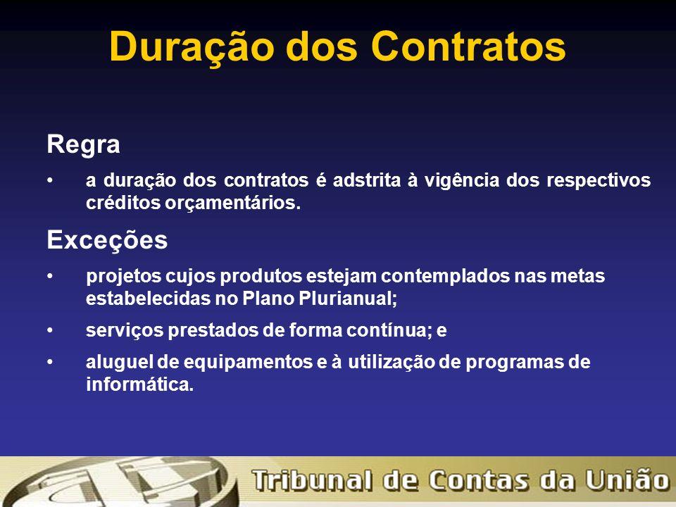 Duração dos Contratos Regra a duração dos contratos é adstrita à vigência dos respectivos créditos orçamentários.