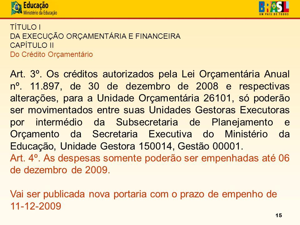 15 TÍTULO I DA EXECUÇÃO ORÇAMENTÁRIA E FINANCEIRA CAPÍTULO II Do Crédito Orçamentário Art.