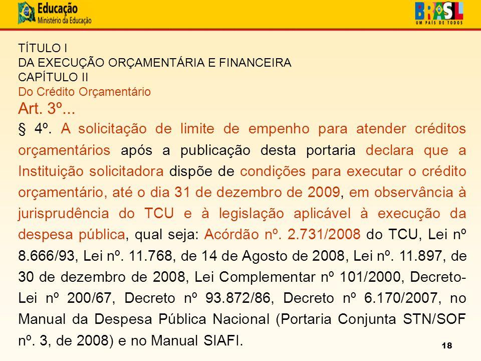 18 TÍTULO I DA EXECUÇÃO ORÇAMENTÁRIA E FINANCEIRA CAPÍTULO II Do Crédito Orçamentário Art.