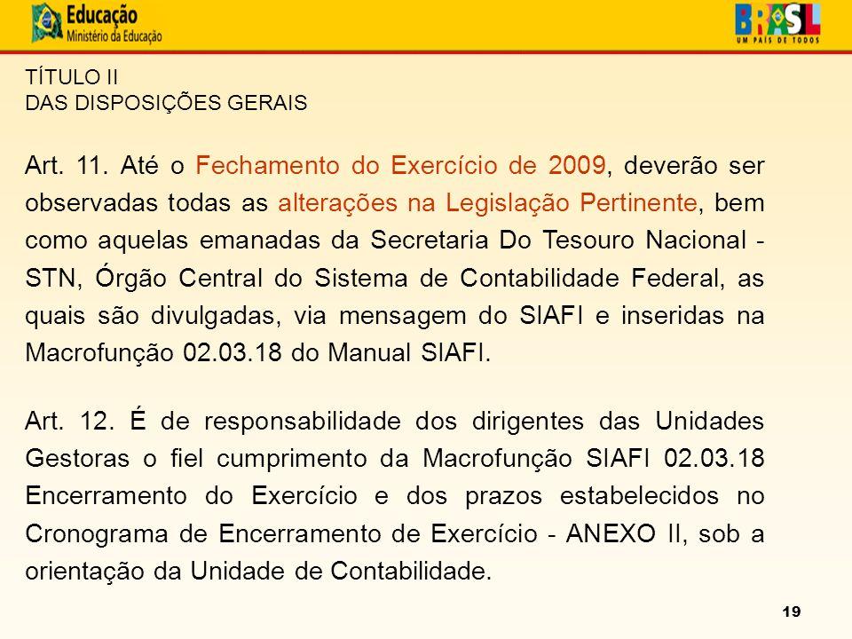 19 TÍTULO II DAS DISPOSIÇÕES GERAIS Art. 11.