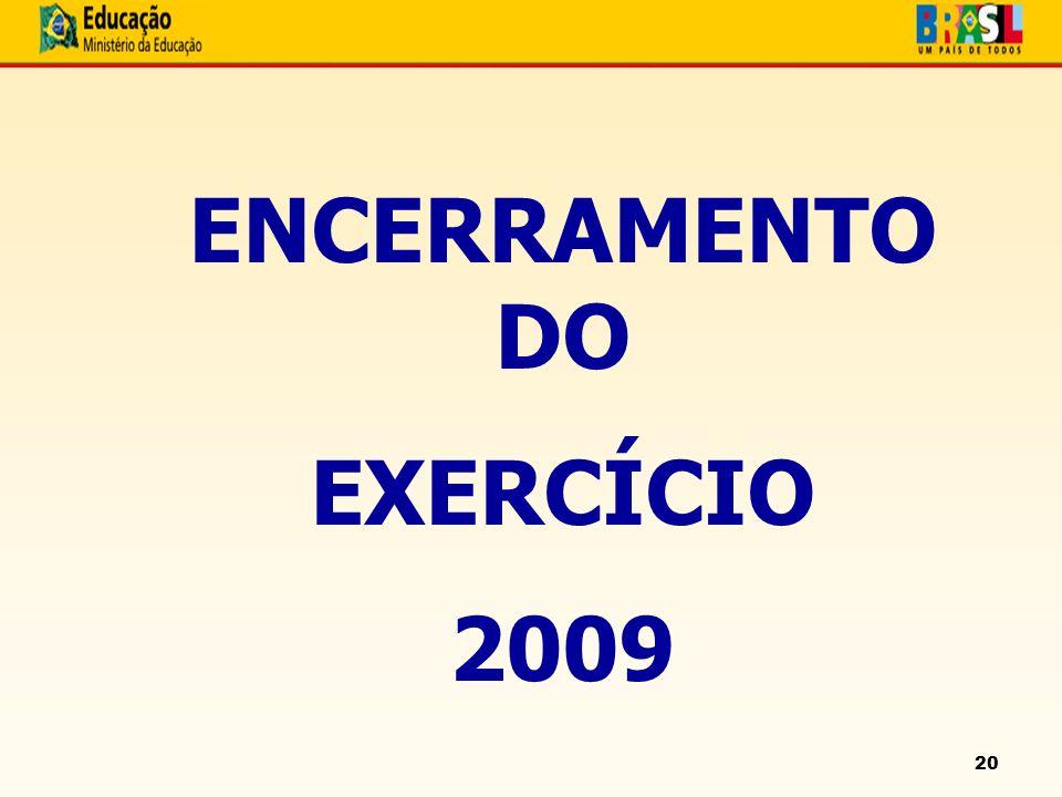 20 ENCERRAMENTO DO EXERCÍCIO 2009