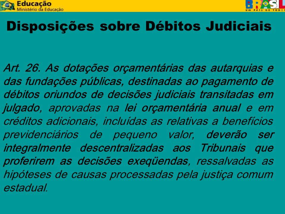 Disposições sobre Débitos Judiciais Art. 26.