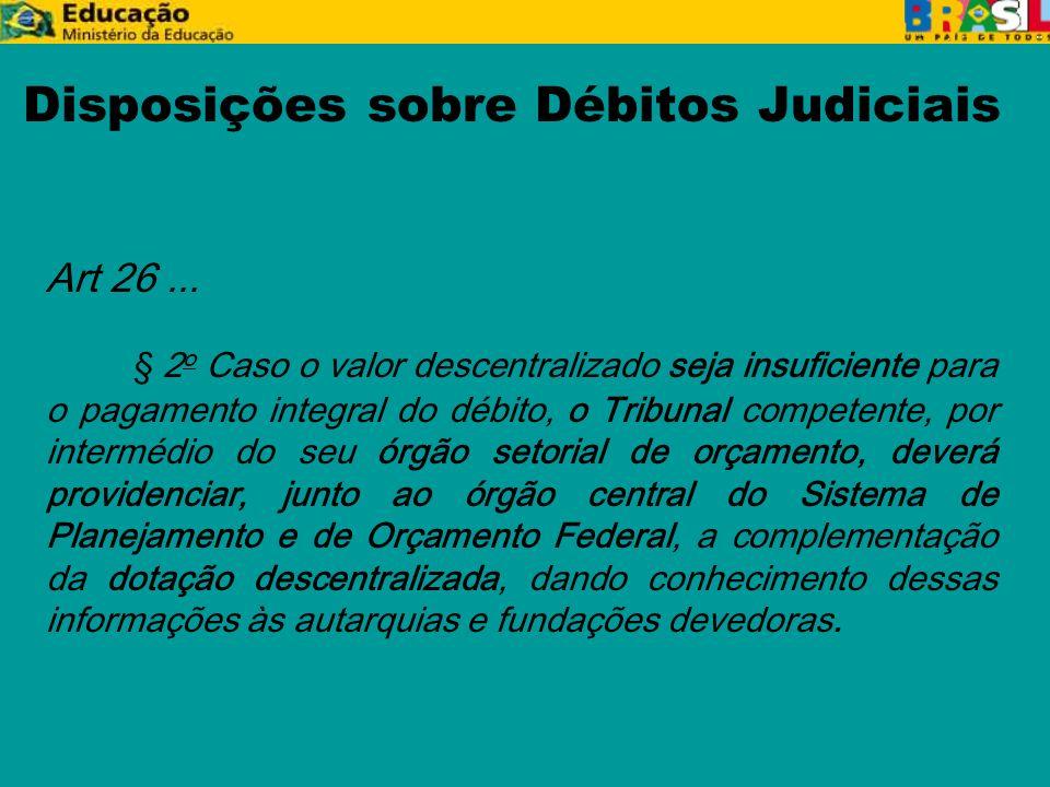 Disposições sobre Débitos Judiciais Art 26...