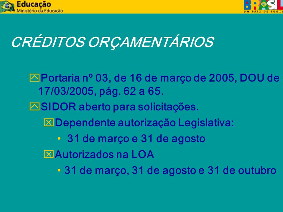CRÉDITOS ORÇAMENTÁRIOS yPortaria nº 03, de 16 de março de 2005, DOU de 17/03/2005, pág.