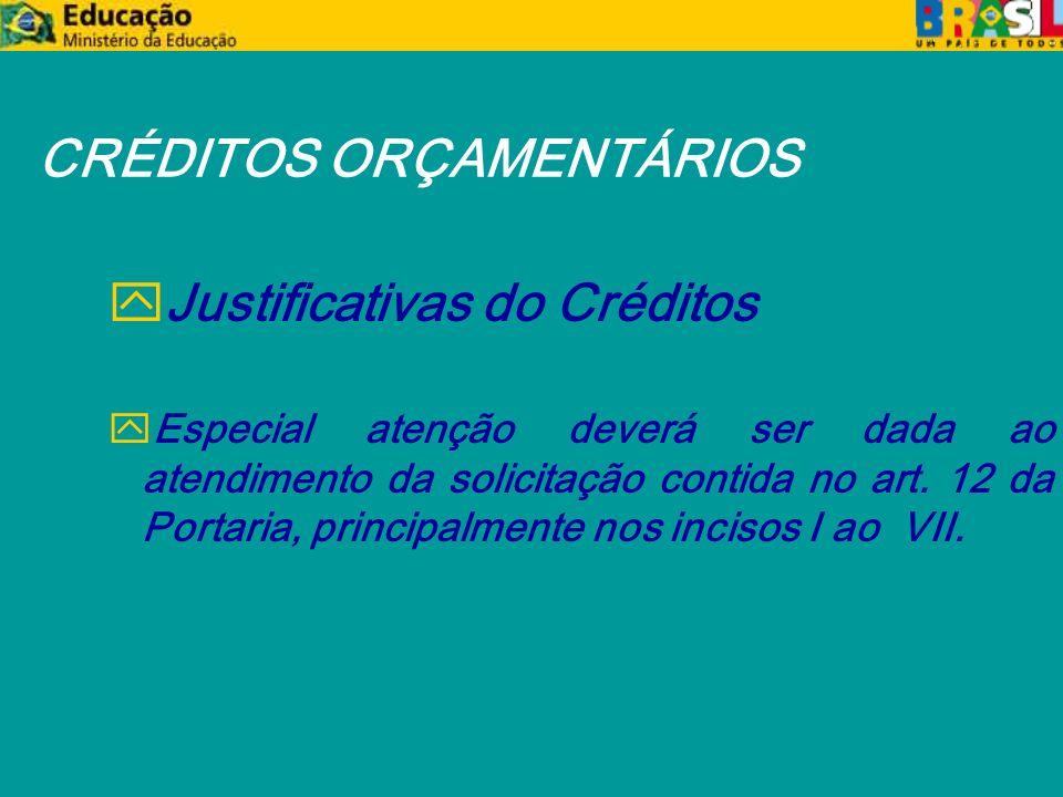 CRÉDITOS ORÇAMENTÁRIOS y Justificativas do Créditos y Especial atenção deverá ser dada ao atendimento da solicitação contida no art.