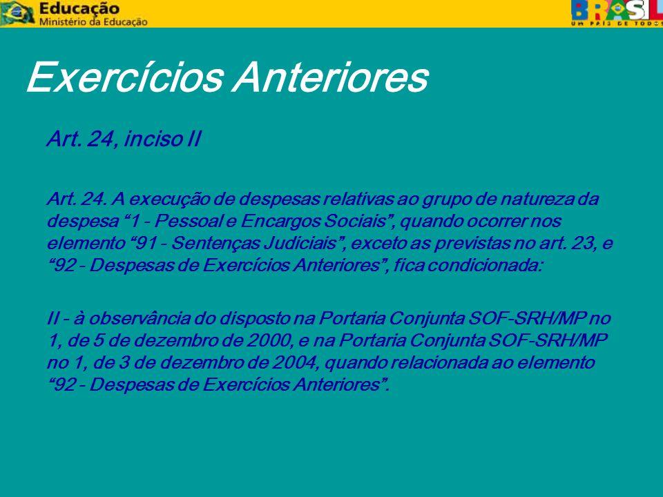 Exercícios Anteriores Art. 24, inciso II Art. 24.