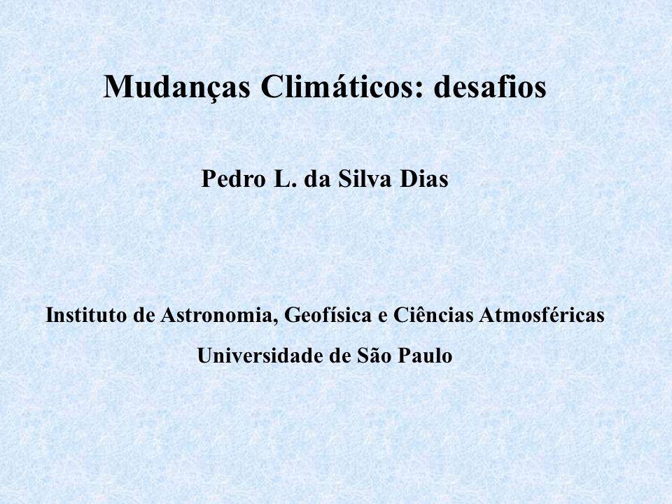 Mudanças Climáticos: desafios Pedro L.