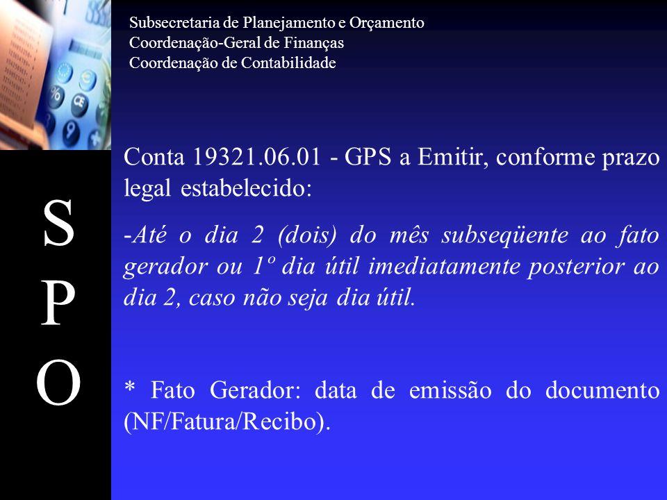SPOSPO Conciliação Contábil: 21112.00.00 – Pensão Alimentícia 21115.00.00 – Plano de Previdência e Assist.