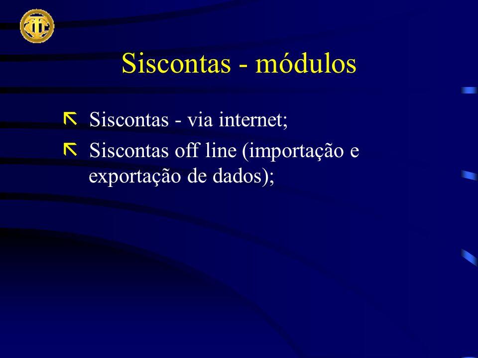 Siscontas - módulos Siscontas - via internet; Siscontas off line (importação e exportação de dados);