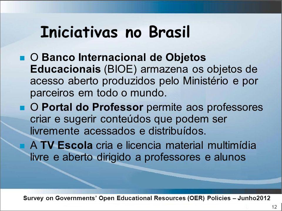 12 Iniciativas no Brasil n O Banco Internacional de Objetos Educacionais (BIOE) armazena os objetos de acesso aberto produzidos pelo Ministério e por parceiros em todo o mundo.