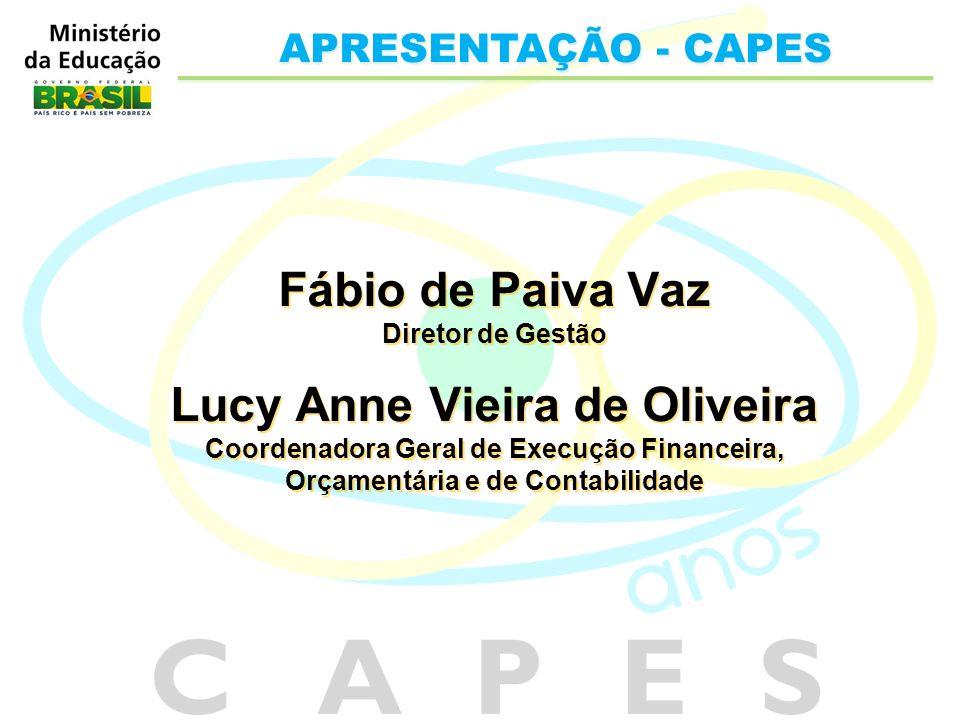 Fábio de Paiva Vaz Diretor de Gestão Lucy Anne Vieira de Oliveira Coordenadora Geral de Execução Financeira, Orçamentária e de Contabilidade APRESENTA