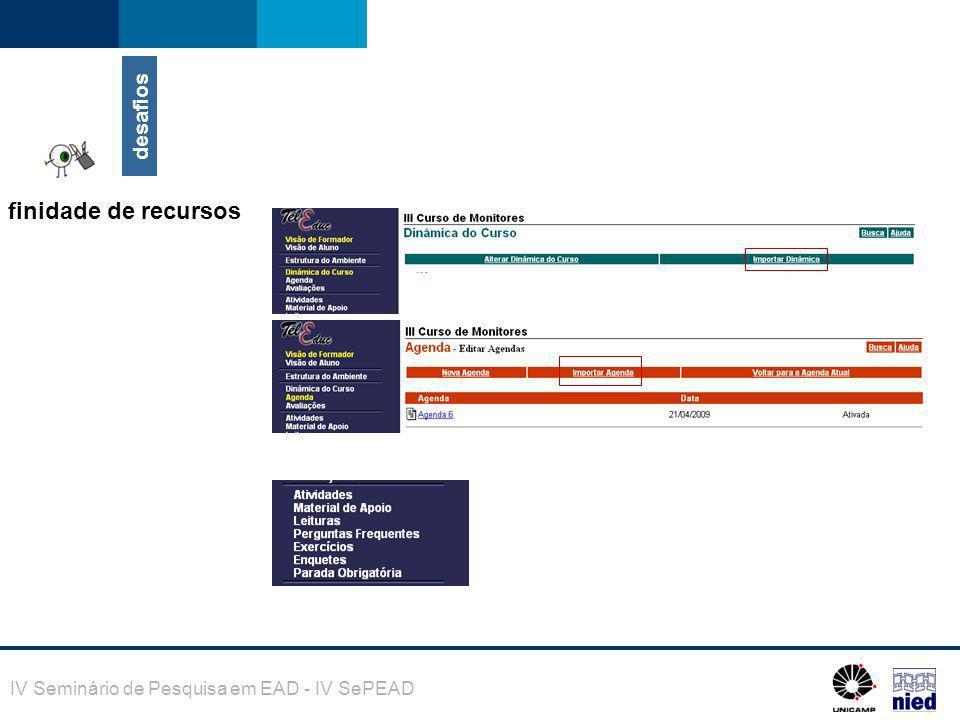 IV Seminário de Pesquisa em EAD - IV SePEAD desafios finidade de recursos