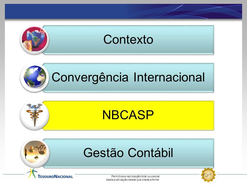 Permitida a reprodução total ou parcial desta publicação desde que citada a fonte. Contexto Convergência Internacional NBCASP Gestão Contábil