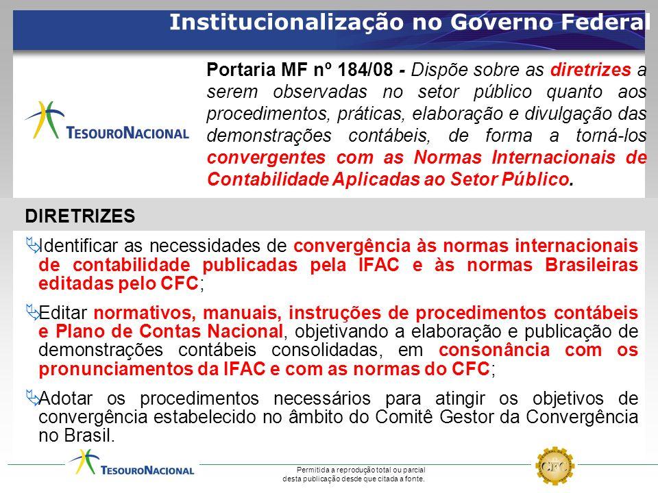 DIRETRIZES Identificar as necessidades de convergência às normas internacionais de contabilidade publicadas pela IFAC e às normas Brasileiras editadas