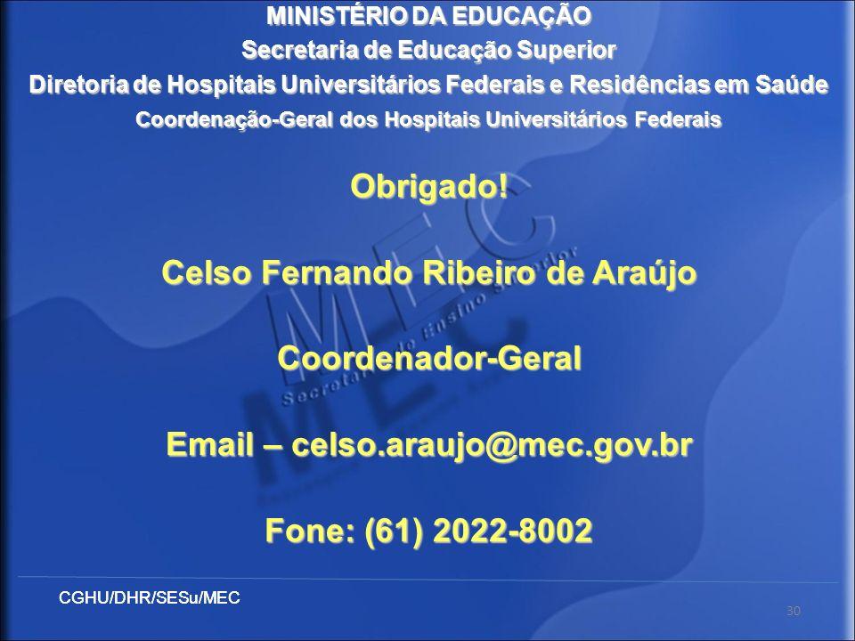 CGHU/DHR/SESu/MEC 30 MINISTÉRIO DA EDUCAÇÃO Secretaria de Educação Superior Diretoria de Hospitais Universitários Federais e Residências em Saúde Coor