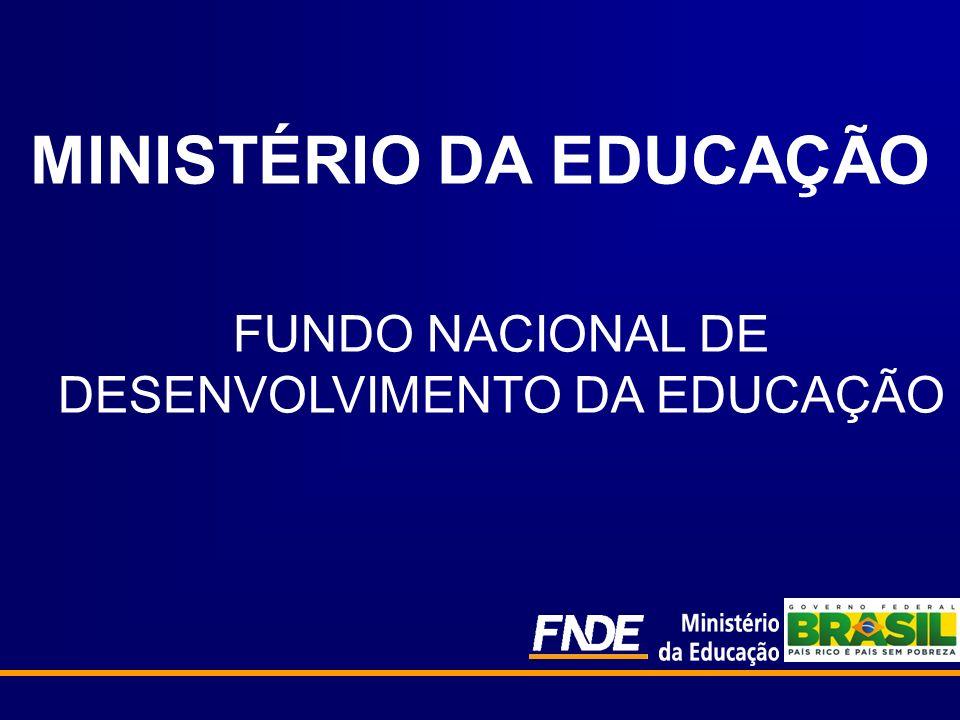 MINISTÉRIO DA EDUCAÇÃO FUNDO NACIONAL DE DESENVOLVIMENTO DA EDUCAÇÃO