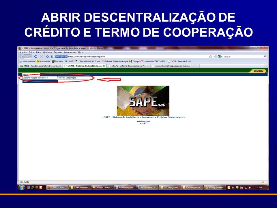 ABRIR DESCENTRALIZAÇÃO DE CRÉDITO E TERMO DE COOPERAÇÃO