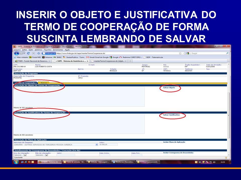 INSERIR O OBJETO E JUSTIFICATIVA DO TERMO DE COOPERAÇÃO DE FORMA SUSCINTA LEMBRANDO DE SALVAR