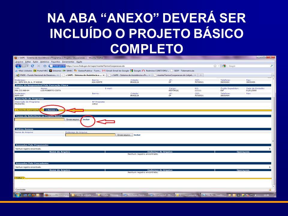 NA ABA ANEXO DEVERÁ SER INCLUÍDO O PROJETO BÁSICO COMPLETO
