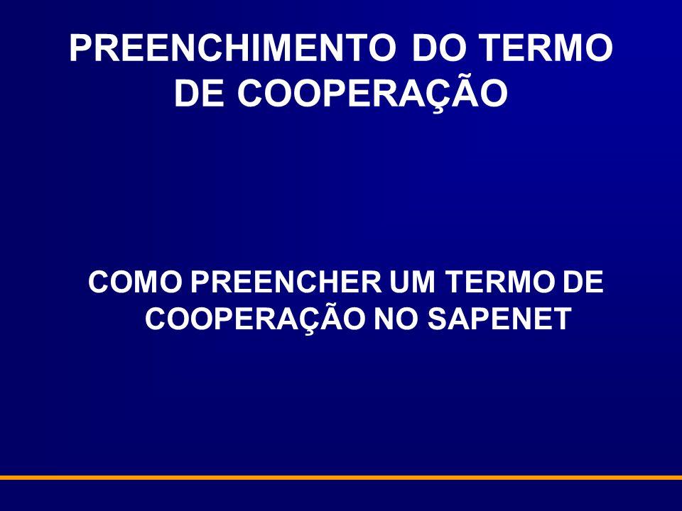 PREENCHIMENTO DO TERMO DE COOPERAÇÃO COMO PREENCHER UM TERMO DE COOPERAÇÃO NO SAPENET